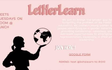 A slide from a slideshow of information for new club, LetHerLearn. Virtual Club Rush will feature slideshows, links, Remind codes, and sign-up sheets for dozens of BOHS clubs.