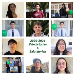 (clockwise from top left): Sophia Akinboro, Wilton Diep, McKenna Grigoli, Richard Kim, William Kim. Ethan Oh, Rebecca Park, Shannon Park, Marc Thai, Josh Yoon, and Jackie Piepkorn have been recognized as Valedictorian and Salutatorian for the Class of 2021. The designations are awarded to students with the highest (Valedictorian) and second-highest (Salutatorian) grade point average in their graduating class.